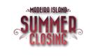 Madeira Island Summer Closing