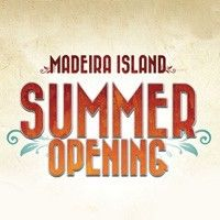 Madeira Island Summer Opening